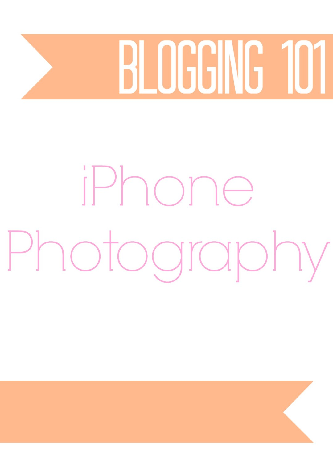 Blogging 101 iPhone Photography